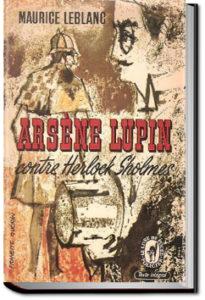 Arsène Lupin versus Herlock Sholmes by Maurice Leblanc