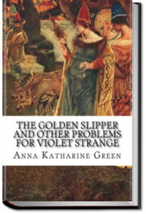 The Golden Slipper by Anna Katharine Green