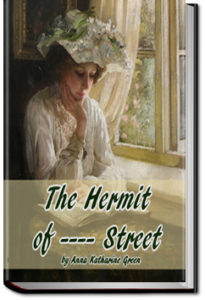 The Hermit Of - Street by Anna Katharine Green