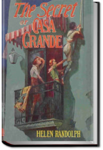 The Secret of Casa Grande by Helen Randolph