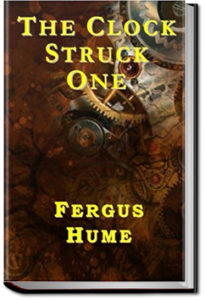 The Clock Struck One by Fergus Hume