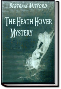 The Heath Hover Mystery by Bertram Mitford