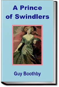 A Prince of Swindlers by Guy Boothby