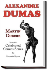 Martin Guerre by Alexandre Dumas