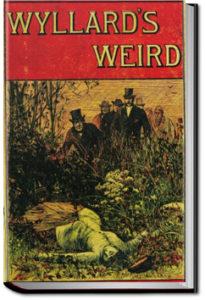 Wyllard's Weird by M. E. Braddon