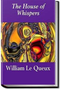 The House of Whispers by William Le Queux