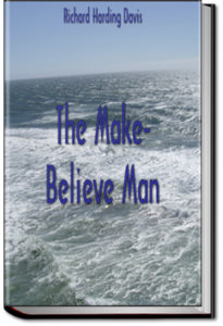 The Make-Believe Man by Richard Harding Davis