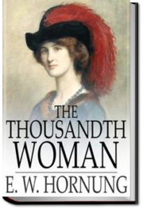 The Thousandth Woman by E. W. Hornung