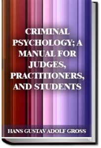 Criminal Psychology by Hans Gustav Adolf Gross