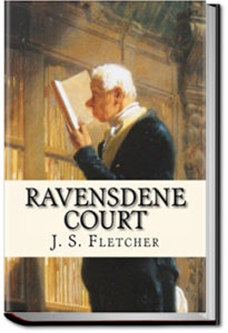 Ravensdene Court by J. S. Fletcher