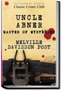 Selected Uncle Abner Mysteries by Melville Davisson Post