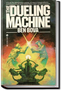 The Dueling Machine by Ben Bova and Myron R. Lewis