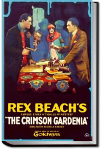 The Crimson Gardenia and Other Tales of Adventure by Rex Beach
