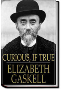 Curious, if True by Elizabeth Cleghorn Gaskell