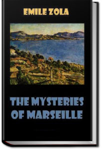The Mysteries of Marseilles by Emile Zola