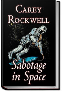 Sabotage in Space by Carey Rockwell