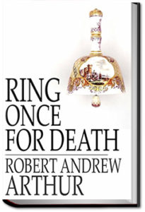 Ring Once for Death by Robert Andrew Arthur