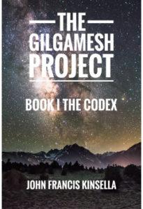 The Gilgamesh Project - Book I - The Codex by John Francis Kinsella