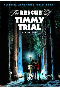 The Rescue of Timmy Trial by E. M. Wilkie