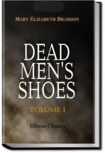 Dead Men's Shoes by M. E. Braddon