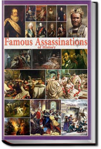 Famous Assassinations of History by Francis Johnson