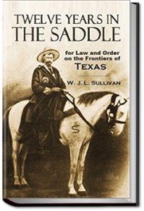 Twelve Years in a Saddle by W. John L. Sullivan